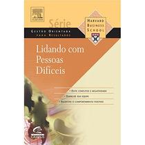 Lidando Com Pessoas Difíceis - Harvard Business Review Book