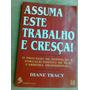 Livro - Assuma Este Trabalho E Cresça - Diane Tracy