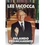Falando Francamente - Lee Iacocca