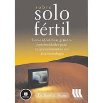 Sobre Solo Fértil - Dr. Scott A. Shane