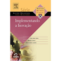 Implementando A Inovação - Harvard Business Review