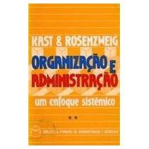 Organização E Administração: Um Enfoque Sistêmico