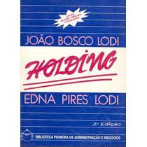 Holding - Joao Bosco Lodi Edna Pires Lodi