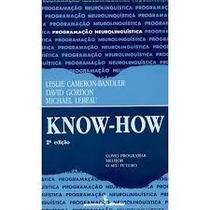 Livro Know-how Como Programar Melhor Seu Futuro Leslie C.b