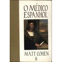 Livro O Médico Espanhol Matt Cohen