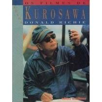 Livro Os Filmes De Akira Kurosawa Donald Richie