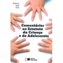 Livro Comentários Ao Estatuto Da Criança E Do Adolescente