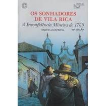 Livro Os Sonhadores De Vila Rica Edgard Luiz De Barros