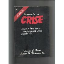 Livro Vencendo A Crise Thomas Peters - Cod1