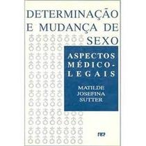 Livro Determinação E Mudança De Sexo Aspectos Médico-legais