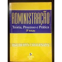Livro: Administração - Teoria, Processo E Prática Idalberto