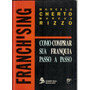 Franchising - Como Comprar Sua Franquia Passo A Passo