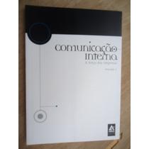 Livro - Comunicação Interna - A Força Das Emresas - Volume 3