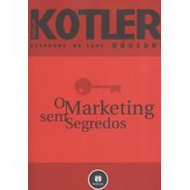 Livro O Marketing Sem Segredos Philip Kotler - 1 Edição