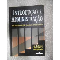 Introdução À Administração - Antonio Cesar Amaru Maximiano