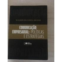 Comunicação Empresarial: Politicas E Estratégias