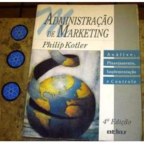 Livro Administraçao Marketing - Philip Kotler (1995) 4° Ed.