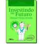 Investindo No Futuro - Col. As Dicas Do Dr. Alceu