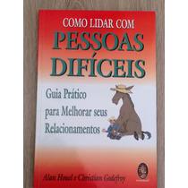 Livro Como Lidar Com Pessoas Difíceis - Excelente Indicação