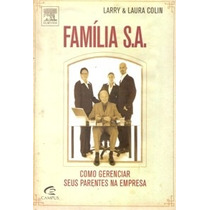 Família S.a. - Como Gerenciar Seus Parentes Na Empresa
