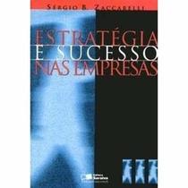 Livro Estratégia E Sucesso Nas Empresas. Zaccarelli + Brinde