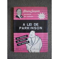 A Lei De Parkinson * Na Sociedade, Na Política, Nos Negócios