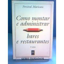 Como Montar E Administrar Bares E Restaurantes - Percival Ma