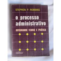 O Processo Administrativo - Teoria E Prática Stephen Robbins