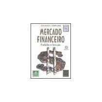Mercado Financeiro - Produtos E Servicos - Eduardo Fortuna