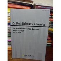 Os Mais Relevantes Projetos De Conclusao Dos Cursos Mbas 200