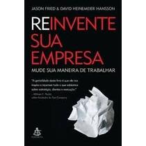 Livro - Reinvente Sua Empresa: Mude Sua Maneira De Trabalhar