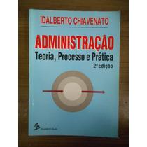 Livro Administração Teoria, Provesso E Prática Idalberto C.