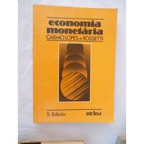 Carmo Lopes E Rossetti - Economia Monetária - Administração