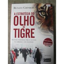 Livro: A Estratégia Do Olho De Tigre De Renato Grinberg