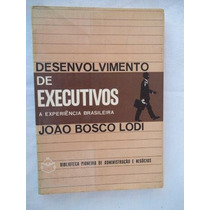 João Bosco Lodi - Desenvolvimento De Excutivos