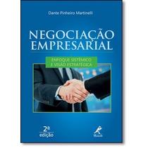 Negociação Empresarial: Enfoque Sistêmico E Visão Estra