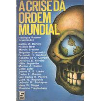 A Crise Da Ordem Mundial - Henrique Rattner - Fgv