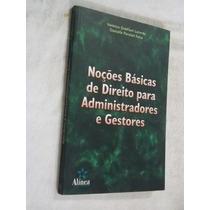 Noções Basicas De Direito Para Administradores E Gestores