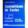 Livro Exercícios: Contabilidade De Custos, De Eliseu Martins