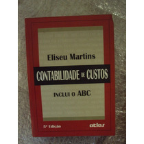 Contabilidade De Custos - Inclui O Abc - Eliseu Martins