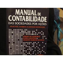 Manual De Contabilidade . Das Sociedades Por Ações. 4ª Ed.