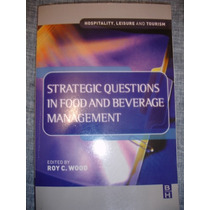 Strategic Questions In Food And Beverage Management - Wood