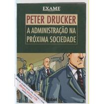 A Administração Na Próxima Sociedade - Peter Drucker