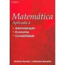 Livro Matemática Aplicada À Administração, Economia E Cont.