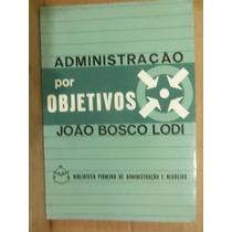 Administração Por Objetivos João Bosco Lodi - B3