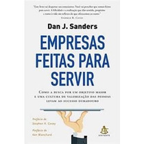 Livro Empresas Feitas Para Servir - Autor Dan J. Sanders