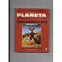 Manual Da Caça Às Bruxas Edições Planeta