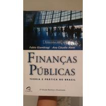 Livro Finanças Públicas - Teoria E Prática No Brasil