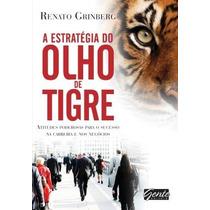 Livro A Estratégia Do Olho Do Tigre De Renato Grinberg -novo