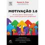 Motivação 3. 0 - Daniel H. Pink - ( Livro Como Novo ) - Vsa